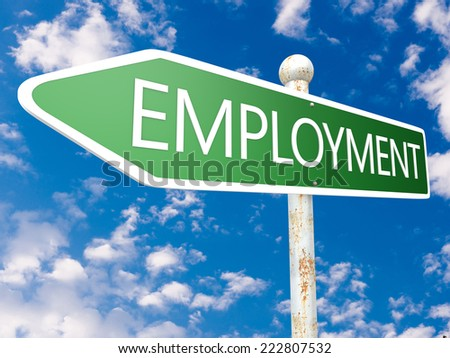 Employment - street sign illustration in front of blue sky with clouds. - stock photo