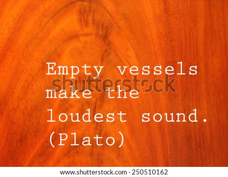 an empty vessel makes more noise essay Students can also learn about different cultures where these proverbs/sayings are used while  more stuff useful  in english: empty vessels make the most noise.
