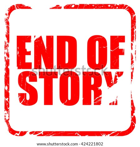 end of story, red rubber stamp with grunge edges - stock photo
