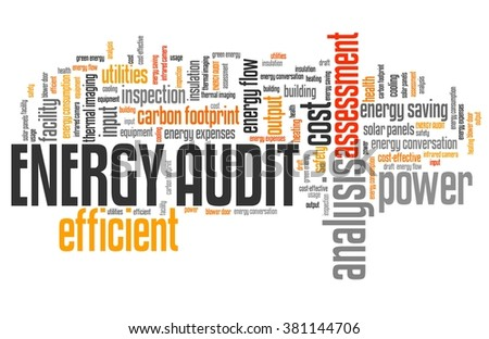 Energy audit - efficiency and consumption analysis word collage. - stock photo