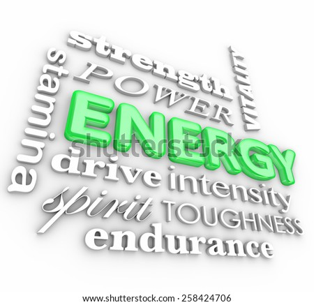 Energy 3d word in a collage with related terms strength, vitality, power, stamina, drive, intensity, spirit, toughness, endurance - stock photo