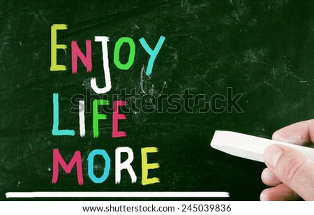 enjoy life more - stock photo