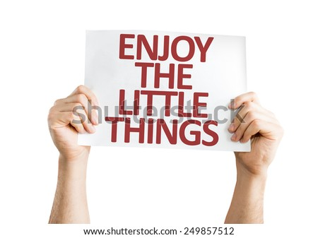 Enjoy the Little Things card isolated on white background - stock photo