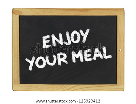 enjoy your meal on a blackboard