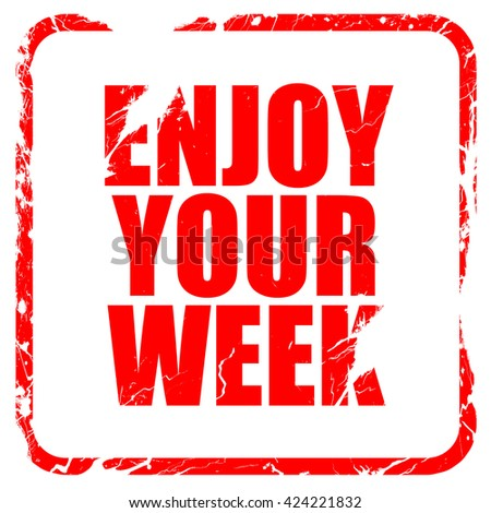 enjoy your week, red rubber stamp with grunge edges - stock photo