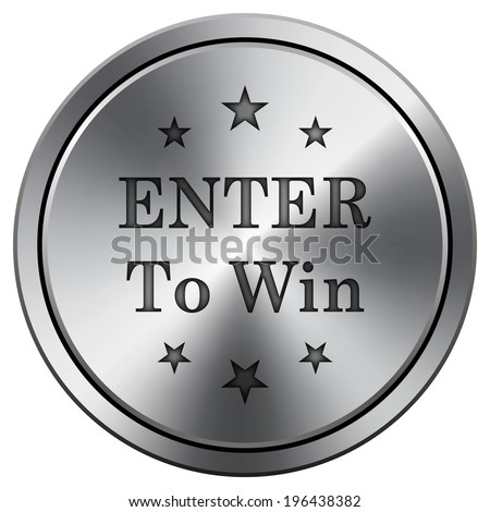 Enter to win icon. Metallic internet button on white background.