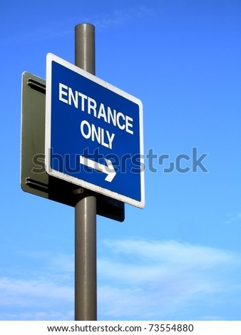 Entrance only sign in clear blue sky