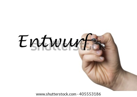 Entwurf (german Draft) written by a hand isolated on white background