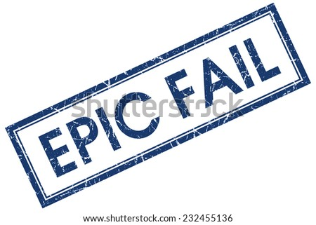 epic fail blue square stamp isolated on white background - stock photo