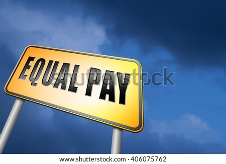Equal pay same payment rights for man and woman on work marked fair opportunities with same salary, road sign billboard.