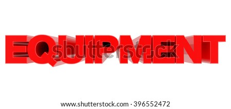 EQUIPMENT word on white background 3d rendering - stock photo