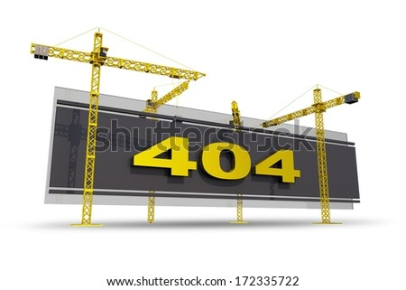 Error 404 Concept Illustration with Construction Cranes. 3D Model Isolated on White Background.
