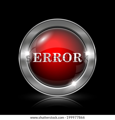 error icon. Metallic internet button on black background.  - stock photo
