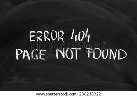 Error 404: page not found written on the blackboard - stock photo