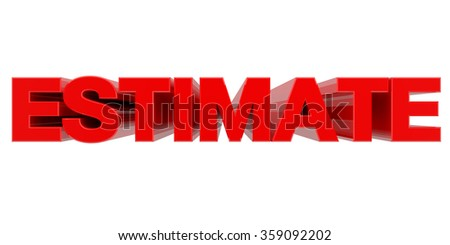 ESTIMATE word on white background 3d rendering - stock photo