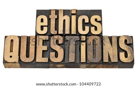ethics questions - moral dilemma concept - isolated text in vintage letterpress wood type