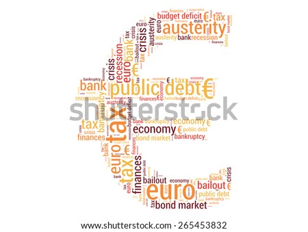 Euro symbol formed with words about economic crisis in European union.