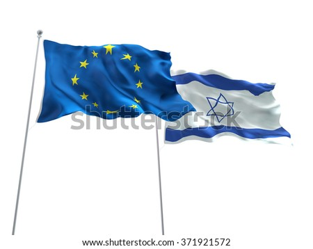Europe Union & Israel Flags are waving on the isolated white background - stock photo