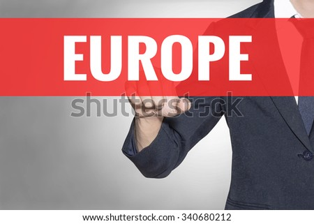 Europe word Business man touching on red tab virtual screen for business concept - stock photo