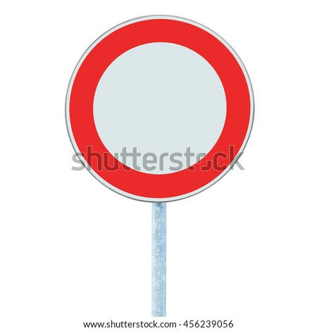 European No Vehicles Warning Sign, Isolated Roadside Signage, Large Detailed Closeup - stock photo