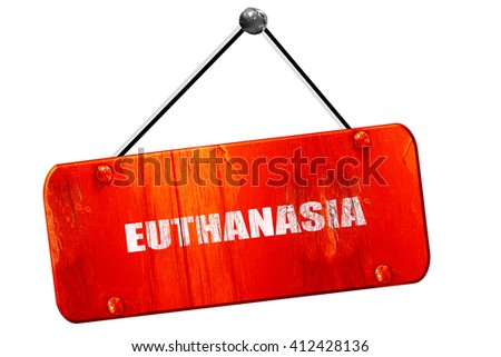 euthanasia, 3D rendering, vintage old red sign - stock photo