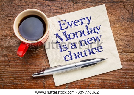 Every Monday is a new chance - motivational handwriting on napkin with a cup of coffee - stock photo