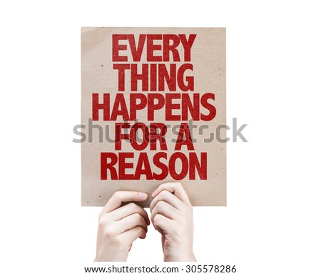 Every Thing Happens For a Reason card isolated on white - stock photo