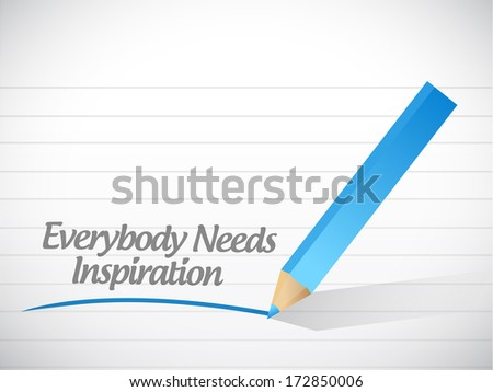 everybody needs inspiration illustration design over a white background