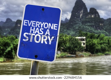 Everyone Has a Story sign with a exotic background - stock photo