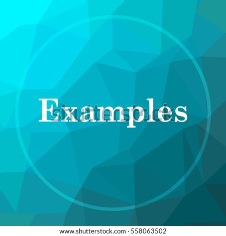 Examples icon. Examples website button on blue low poly background.