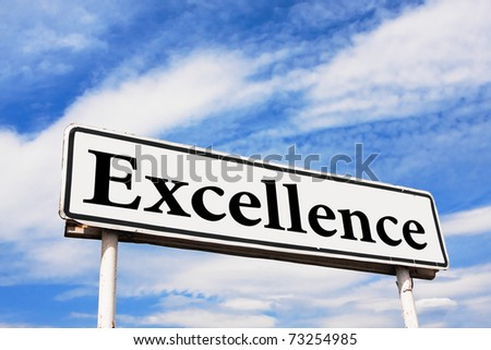 Excellence road sign against a background of blue sky with clouds
