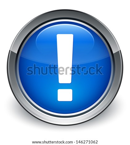 Exclamation mark icon glossy blue button