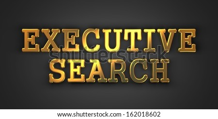 Executive Search - Business Background. Golden Text on a Black Background. - stock photo