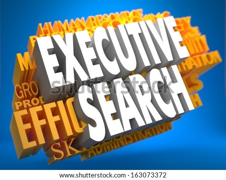 Executive Search. Words in White Color on Cloud of Yellow Words on Blue Background. - stock photo