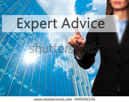 Expert-Advice - Businesswoman hand pressing button on touch screen interface. Business, technology, internet concept. Stock Photo - stock photo
