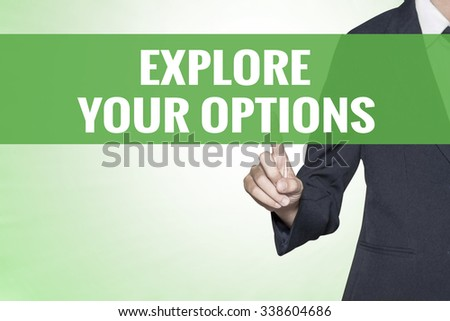 Explore Your Options word on green virtual screen touching by business woman - stock photo