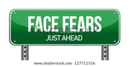 Face Fears Green Road Sign illustration design over white - stock photo