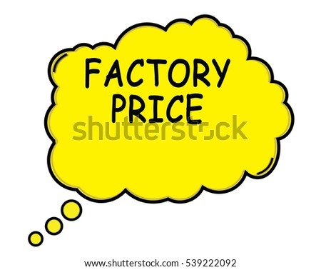 FACTORY PRICE speech thought bubble cloud text yellow.