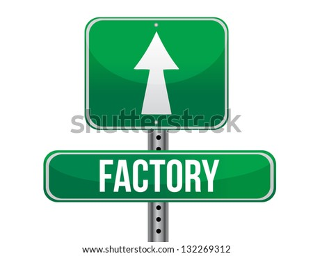 factory road sign illustration design over a white background