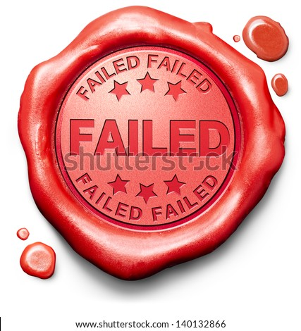 failed fail test or exam failing examination making mistake failure wrong answer sign icon stamp or label - stock photo