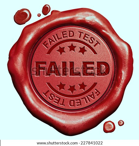 failed test or failing exam red wax seal stamp  - stock photo