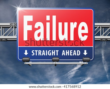 failure fail exam or attempt can be bad especially when failing an important job task or in your study failing an exam. You feel frustrated and being a looser, road sign billboard - stock photo
