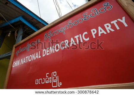 FALAM, MYANMAR - JUNE 18 2015: Chin National Democratic Party Sign in the recently opened to foreigners area of Chin State - western Myanmar (Burma)