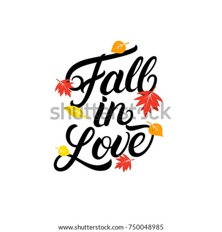 Superb Fall In Love Hand Written Lettering Quote. Autumn Phrase With Bright Fall  Leaves For Card