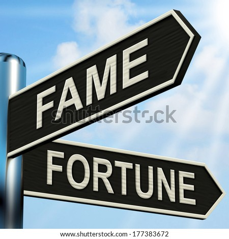 Fame Fortune Signpost Meaning Famous Or Prosperous