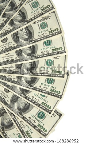 Fan of dollars / studio photography of american national currency of hundred dollar isolated on white background