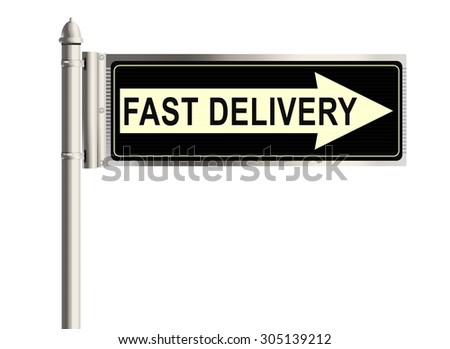 Fast delivery. Road sign on the white background. Raster illustration.