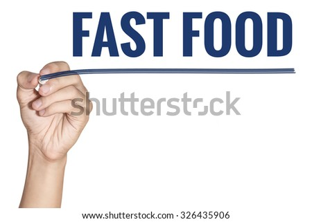Fast Food word writting by men hand holding blue highlighter pen with line on white background - stock photo