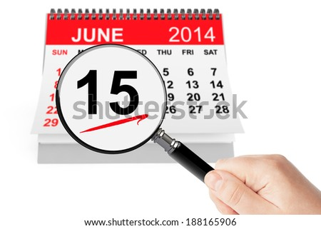 Father's Day Concept. 15 june 2014 calendar with magnifier on a white background - stock photo