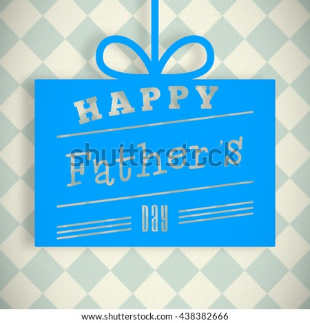Fathers day greeting against blue and cream patterned wallpaper - stock photo
